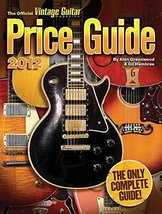 2012 Official Vintage Guitar Magazine Price Guide Greenwood, Alan and Hembree, G