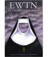EWTN: A Network Gone Wrong [Paperback] Ferrara, Christopher A. - $41.14