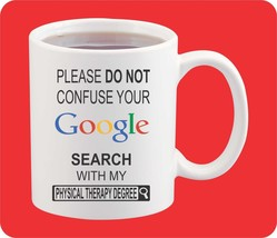 Please do not confuse your Google search with Physical Therapy Degree Co... - $15.83
