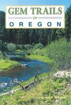 Gem Trails of Oregon ~ Rock Hounding - $14.95