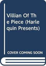 Villain Of The Piece (Harlequin Presents, No 1152) Catherine George