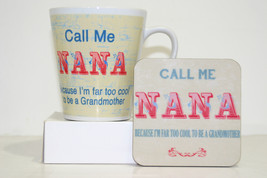 Call me Nana, I'm far to cool to be a grandmother. Latte Mug & Coaster Set - $10.69