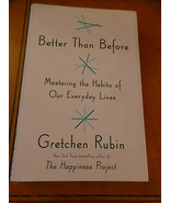 Better Than Before by Gretchen Rubin signed 1st Ed HCwDJ Mastering Life ... - $33.00