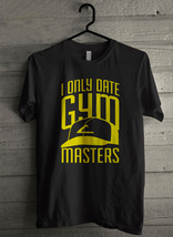 Only Date Gym Masters Men's T-Shirt - Custom (3286) - $19.12+