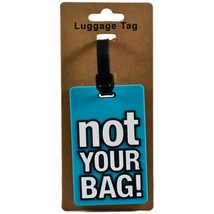 """Blue """"not YOUR BAG!"""" Rubber Baggage Luggage Traveling Tag image 1"""