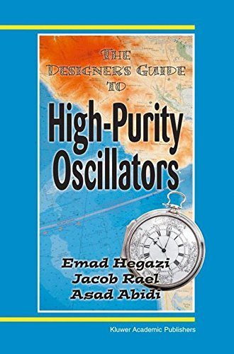 The Designer's Guide to High-Purity Oscillators (The Designer's Guide Book Serie