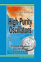 The Designer's Guide to High-Purity Oscillators (The Designer's Guide Book Serie image 1