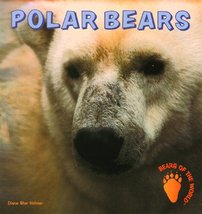 Polar Bears (Bears of the World) [Library Binding] Helmer, Diana Star - $12.33