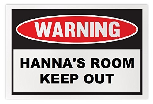 Personalized Novelty Warning Sign: Hanna's Room Keep Out - Boys, Girls, Kids, Ch