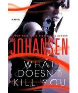What Doesn't Kill You Johansen, Iris - $9.89