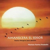 Amanecerá el Señor by Mariano Fuertes