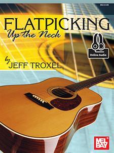 Flatpicking Up The Neck/Book w/Online Audio