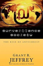 Surveillance Society: The Rise of Antichrist [Paperback] Jeffrey, Grant R. - $9.89