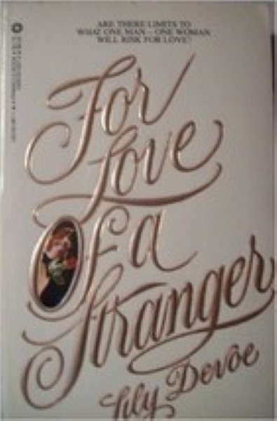 For The Love Of A Stranger by Lily Devoe