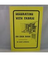 Decorating With Fabric an Idea Book [Paperback] Lindahl, Judy - $4.94