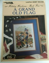Leisure Arts A Grand Old Flag Counted Cross Stitch Pattern Holiday Heirl... - $10.79