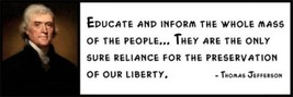Wall Quote - THOMAS JEFFERSON - Educate and Inform the Whole Mass of the... - $16.99