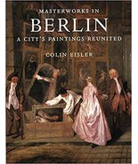 Masterworks in Berlin: A City's Paintings Reunited : Painting in the Wes... - $27.50