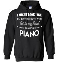 In my head I'm Playing My Piano Blend Hoodie - $32.99+