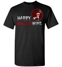 Happy Hallow Wine T shirt - $19.99+