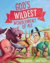 God's Wildest Wonderment of All by Paul Thigpen, PhD.