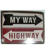 """My Way or the Highway Metal Sign New in Plastic 12"""" x 16"""" - $19.79"""