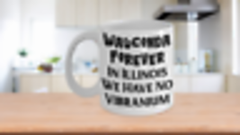 Wauconda Illinois Wakanda Forever Coffee Mug Black Panther Funny Sayings... - £7.55 GBP+