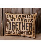 The Family That Hunts Together Burlap Pillow - $29.99