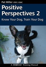 Positive Perspectives 2 : Know Your Dog, Train Your Dog : Pat Miller : N... - $16.50