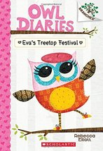 Eva's Treetop Festival: A Branches Book (Owl Diaries #1) [Paperback] Elliott, Re - $3.99