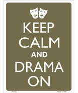 """Keep Calm and Drama On Theatre Humor 9"""" x 12"""" Metal Novelty Parking Sign - $9.95"""