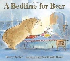 A Bedtime for Bear (Bear and Mouse) Becker, Bonny and Denton, Kady MacDonald image 1
