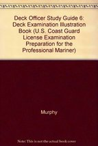 Deck Officer Study Guide 6: Deck Examination Illustration Book (U.S. Coa... - $11.17