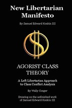 New Libertarian Manifesto and Agorist Class Theory [Paperback] Conger, Wally and image 2