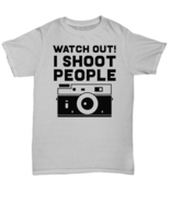 Watch Out! I Shoot People Funny Photographer Gift T Shirt Men Women Tee Top - $21.78