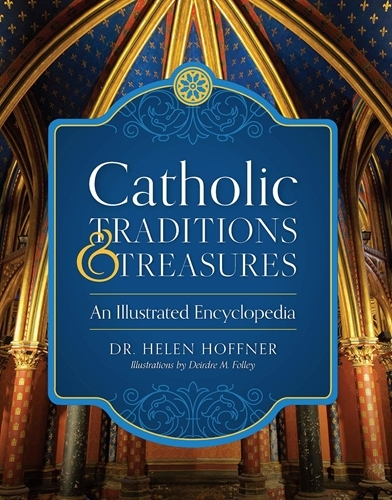 Catholic traditions   treasures by dr. helen hoffner   hardcover