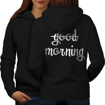 No Good Morning Sweatshirt Hoody Sarcastic Women Hoodie Back - $21.99+