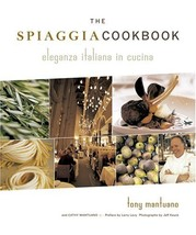 The Spiaggia Cookbook: Eleganza Italiana in Cucina Tony Mantuano and Cat... - $67.32