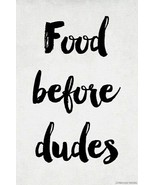 Food Before Dudes Poster FREE SHIPPING - $15.33
