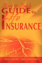 Short and Simple Guide to Life Insurance [Paperback] Lavine, Alan