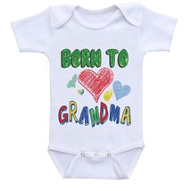 Born to love grandma, Cute Gift Baby Bodysuit By Apparel USA™ - $16.95