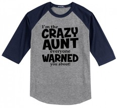 I'm The Crazy Aunt Everyone Warned You About Funny Aunt Gift Shirt Mens ... - $16.99