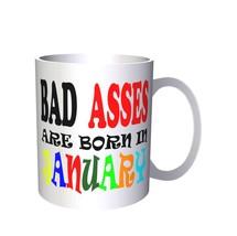 BAD ASSES ARE BORN IN JANUARY FUNNY 11oz Mug u55 - $10.83