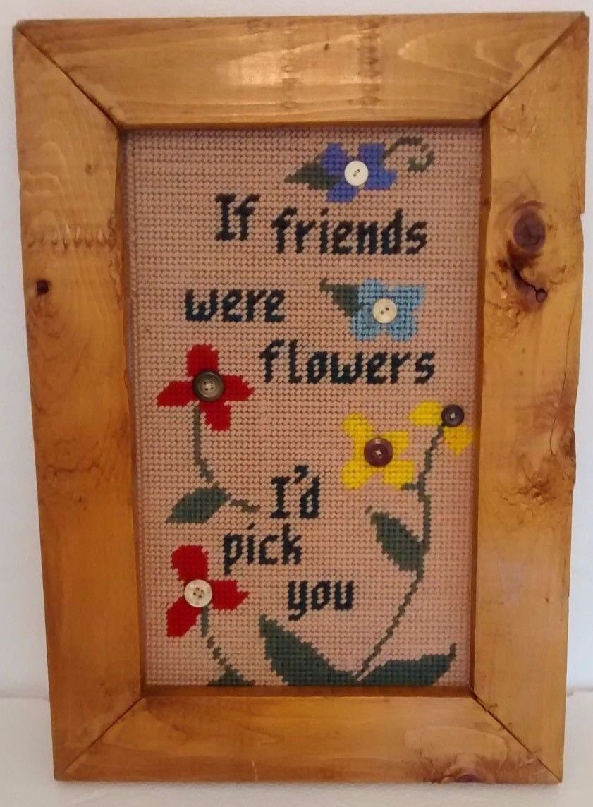 "Primary image for Vtg Wood Frame Needlepoint Cross Stitch ""If Friends Were Flowers I'd Pick You"""