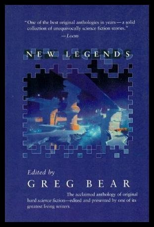 NEW LEGENDS [Paperback] Bear, Greg; Greenberg, Martin H. (editors) (Mary Rosenbl