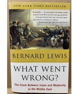 What Went Wrong?: The Clash Between Islam and Modernity in the Middle East - $12.99