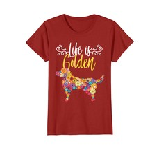 Life Is Golden Retriever T Shirt For Golden Retriever Lovers - $19.99+