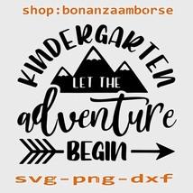 Let The Kindergarten Adventure Begin Teacher Back To School SVG Png dxf  - $1.99