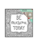 MCS Time-Out Color-In™ Frame Coloring Page - Be Awesome Today - 12 in x ... - $12.73