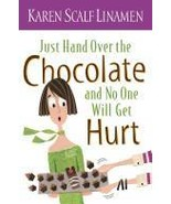 Just Hand Over the Chocolate and No One Will Get Hurt by Karen Linamen NFIC - $4.05